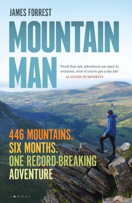 Mountain Man - 446 Mountains. Six Months. One Record-Breaking Adventure