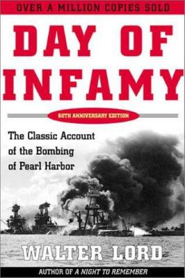 Day of Infamy - The Classic Account of the Bombing of Pearl Harbor