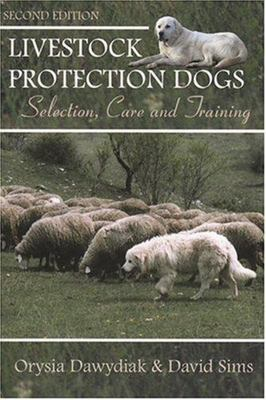 Livestock Protection Dogs - Selection, Care and Training