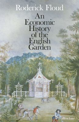 An Economic History of the English Garden