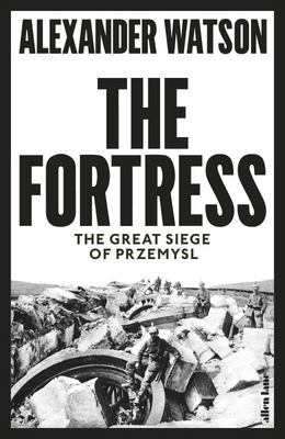 The Fortress - The Great Siege of Przemysl (HB)