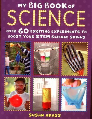My Big Book of Science - Over 60 Exciting Experiments