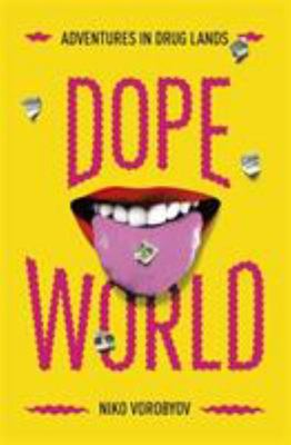 Dopeworld: Undercover in the Secret War on Drugs