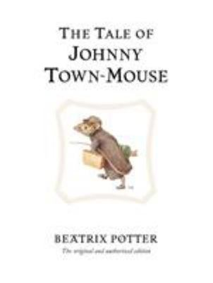 The Tale of Johnny Town-Mouse (Classic Edition #13)