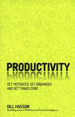 Productivity - Get Things Done and Find Your Personal Path to Success