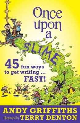Once Upon a Slime: 45 Ways to Get Writing Fast
