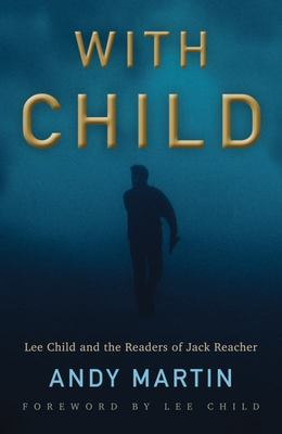 With Child - Lee Child and the Readers of Jack Reacher