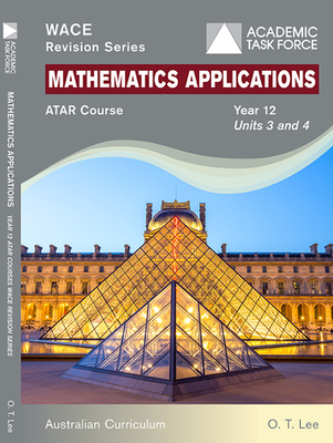 WACE Revision Series Mathematics Applications Year 12 Units 3 & 4 ATAR Course AC- P05837 - Academic