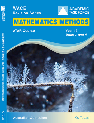 WACE Revision Series Mathematics Methods Year 12 Units 3 & 4 ATAR Course AC- P05839 - Academic