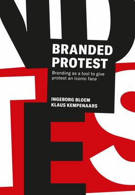 Branded Protest - Branding As a Tool to Give Protest an Iconic Face