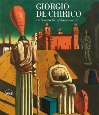Giorgio de Chirico: the changing Face of Metaphysics