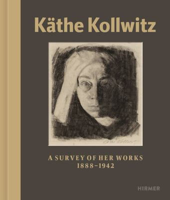 Kathe Kollwitz, 1867-1945 - A Survey of Her Work