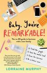 Baby, You're Remarkable