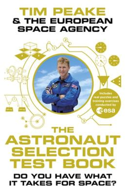 The Astronaut Selection Test Book - Do You Have What It Takes for Space?