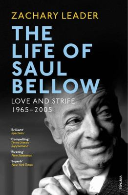 The Life of Saul Bellow - Love and Strife, 1965-2005