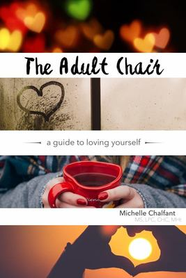The Adult Chair - A Guide to Loving Yourself