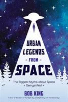 Urban Legends from Space - The Biggest Myths about Space Demystified