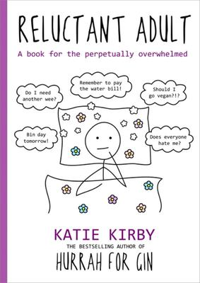 Reluctant Adult: A Book for the Perpetually Overwhelmed