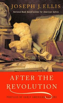 After the Revolution - Profiles of Early American Culture
