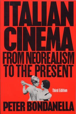 Italian Cinema - From Neorealism to the Present