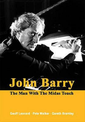 John Barry - The Man with the Midas Touch