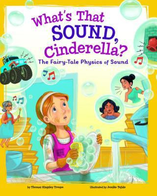 What's That Sound, Cinderella? - The Fairy-Tale Physics of Sound