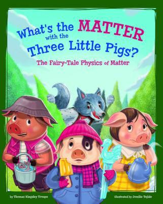 What's the Matter with the Three Little Pigs? - The Fairy-Tale Physics of Matter