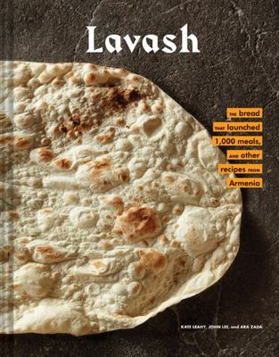 Lavash: The bread that launched 1,000 meals, plus salads, stews, and other recipes from Armenia