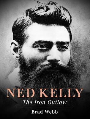 Ned Kelly: The Iron Outlaw