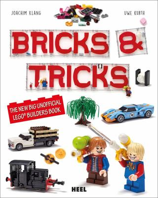 Bricks and Tricks - The New Big Unofficial LEGO® Builders Book