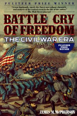 Battle Cry of Freedom - The Civil War Era