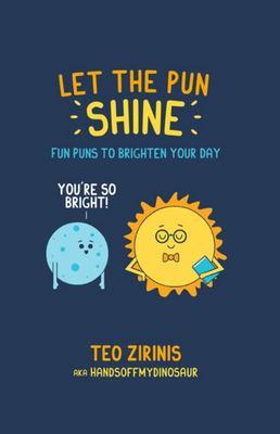 Let the Pun Shine: Pun Fun to Brighten Your Day