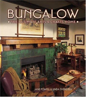 Bungalows: The Ultimate Arts and Crafts Home