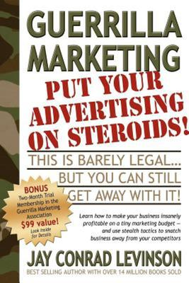 Guerrilla Marketing - Put Your Advertising on Steroids