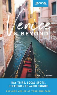 Venice and Beyond - Day Trips, Favorite Local Spots, Strategies to Avoid Crowds