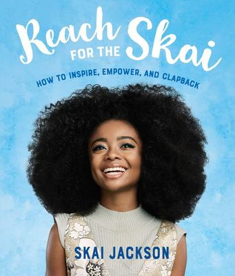 Reach for the Skai - How to Inspire, Empower, and Clapback