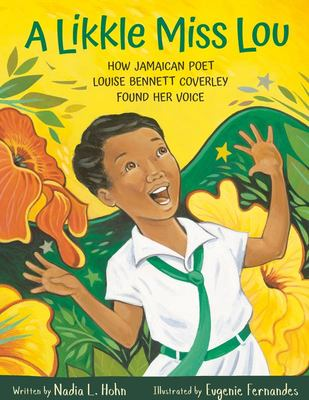 A Likkle Miss Lou - How Jamaican Poet Louise Bennett Coverley Found Her Voice