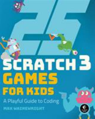 25 Scratch Games for Kids - A Playful Guide to Coding