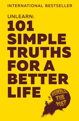 Unlearn - 101 Simple Truths for a Better Life