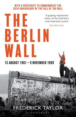 The Berlin Wall - 13 August 1961 - 9 November 1989 (reissued)