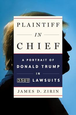 Plaintiff in Chief - A Portrait of Donald Trump in 3,500 Lawsuits