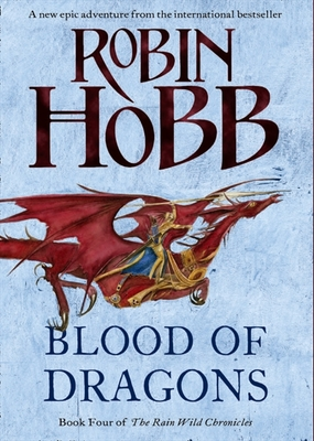Blood of Dragons (Rain Wild Chronicles #4)