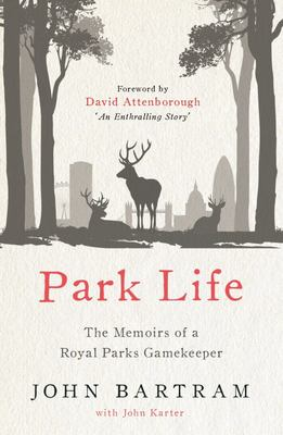 Park Life - The Memoirs of a Royal Parks Gamekeeper