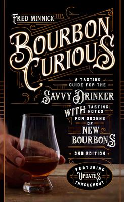 Bourbon Curious - A Simple Tasting Guide for the Savvy Drinker