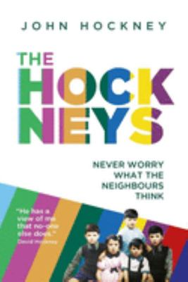 The Hockneys: Never Worry What the Neighbours Think