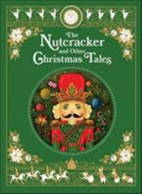 The Nutcracker and Other Christmas Tales (Barnes and Noble Collectible Editions)