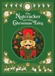 The Nutcracker and Other Christmas Tales - (Barnes and Noble Collectible Editions)