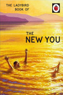 The Ladybird Book of The New You (Ladybirds for Grown-Ups)