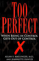 Too Perfect : When Being in Control Gets Out of Control