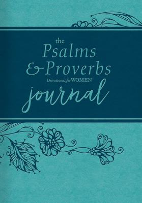 The Psalms and Proverbs Devotional for Women Journal